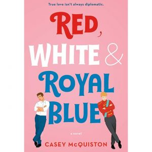 Book Review: Red, White & Royal Blue (What YA Literature Needs)
