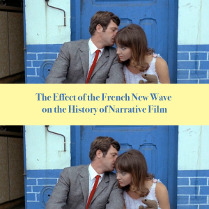 The Effect Of French New Wave on the History of Narrative Film
